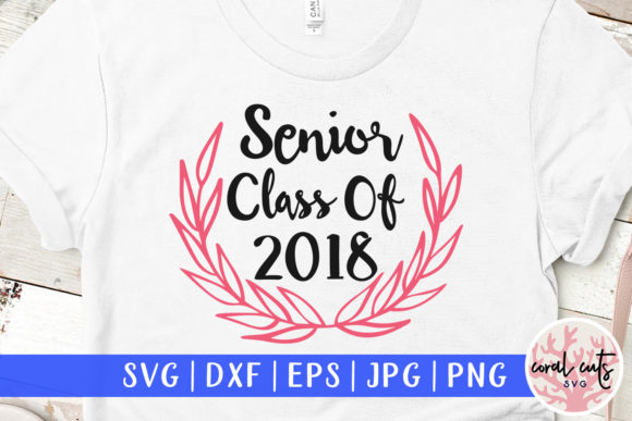 Download Free Senior Class Of 2018 Graphic By Coralcutssvg Creative Fabrica for Cricut Explore, Silhouette and other cutting machines.