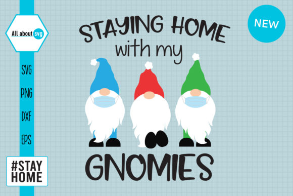 Download Free Staying Home With My Gnomies Svg Graphic By All About Svg for Cricut Explore, Silhouette and other cutting machines.