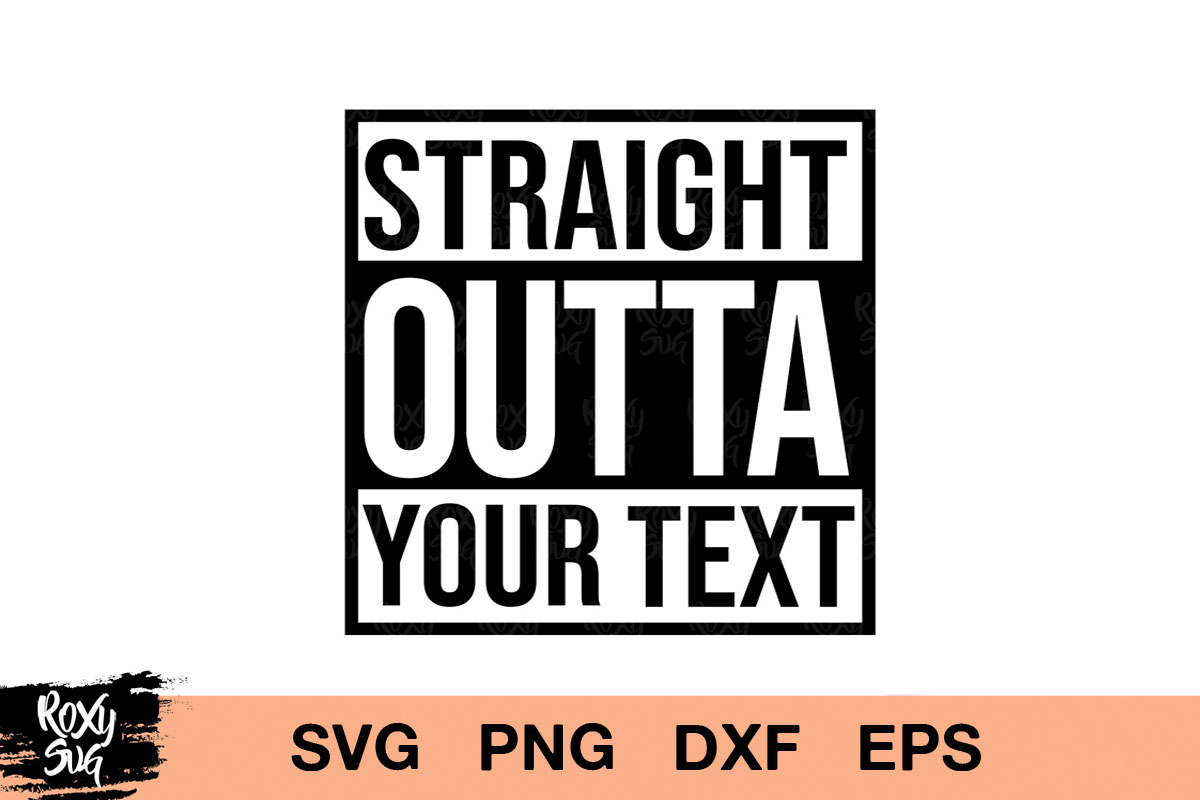 Download Free Straight Outta Graphic By Roxysvg26 Creative Fabrica for Cricut Explore, Silhouette and other cutting machines.