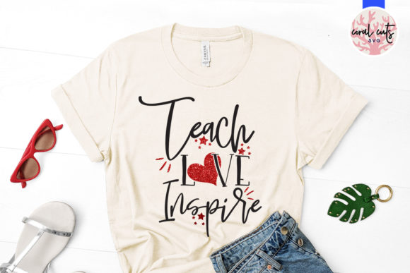 Download Free Teach Love Inspire Graphic By Coralcutssvg Creative Fabrica for Cricut Explore, Silhouette and other cutting machines.