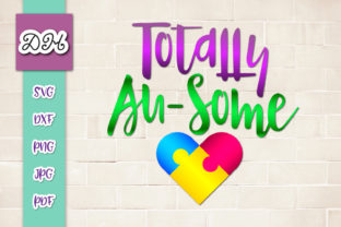 Download Free Totally Au Some Autism Print Cut Graphic By Digitals By Hanna for Cricut Explore, Silhouette and other cutting machines.