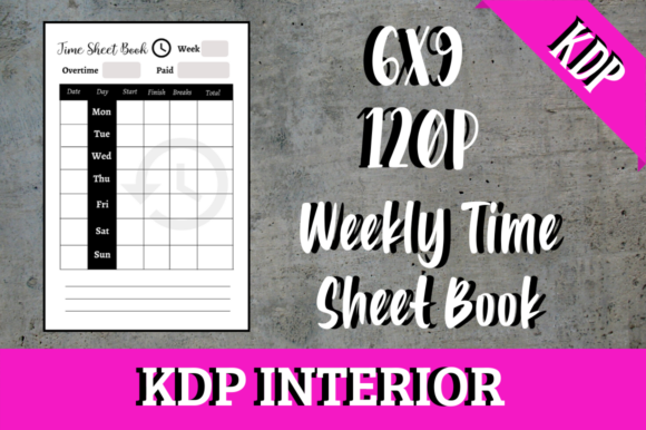 Print on Demand: Weekly Time Sheet Book | KDP Interior Graphic KDP Interiors By Hungry Puppy Studio