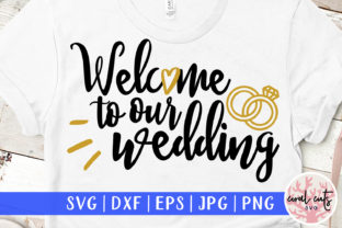Welcome to Our Wedding  Graphic Crafts By CoralCutsSVG
