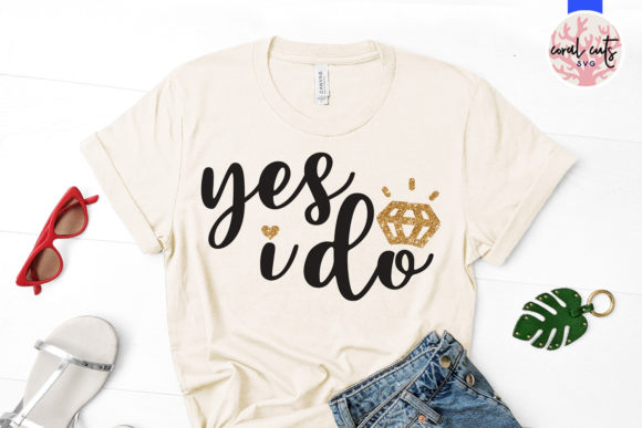 Download Free Yes I Do Graphic By Coralcutssvg Creative Fabrica for Cricut Explore, Silhouette and other cutting machines.