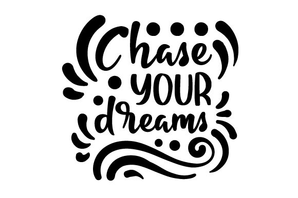 Chase Your Dreams School & Teachers Craft Cut File By Creative Fabrica Crafts