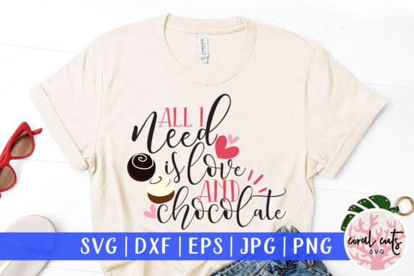 1 All I Need Is Love And Chocolate Svg Designs Graphics
