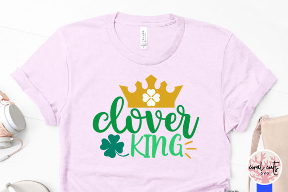 Clover King Cut File Graphic By Coralcutssvg Creative Fabrica