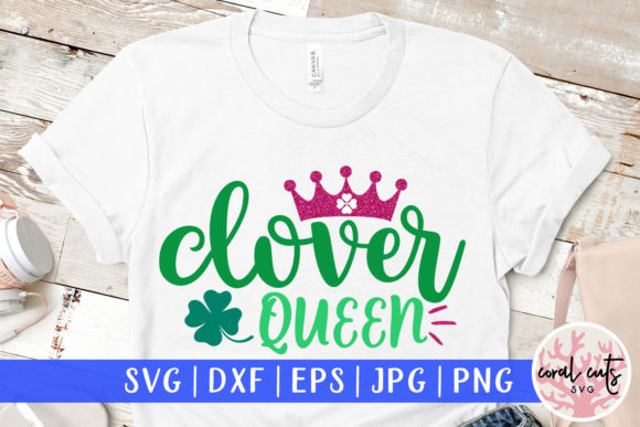 Download Free Clover Queen Cut File Graphic By Coralcutssvg Creative Fabrica for Cricut Explore, Silhouette and other cutting machines.