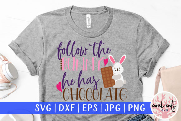 Download Follow the Bunny He Has Chocolate SVG