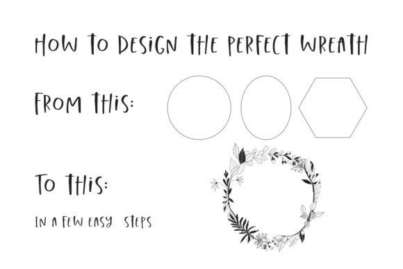 How to Design the Perfect Wreath Graphic Crafts By My Little Black Heart