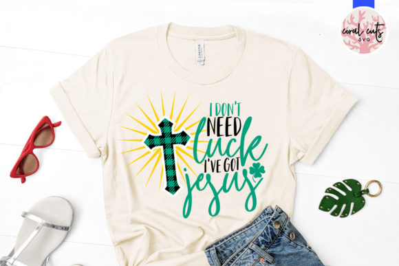 Download Free I Don T Need Luck I Ve Got Jesus Svg Grafico Por Coralcutssvg for Cricut Explore, Silhouette and other cutting machines.