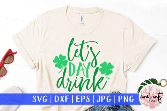 Download Free Let S Day Drink Svg Cut File Graphic By Coralcutssvg Creative SVG Cut Files