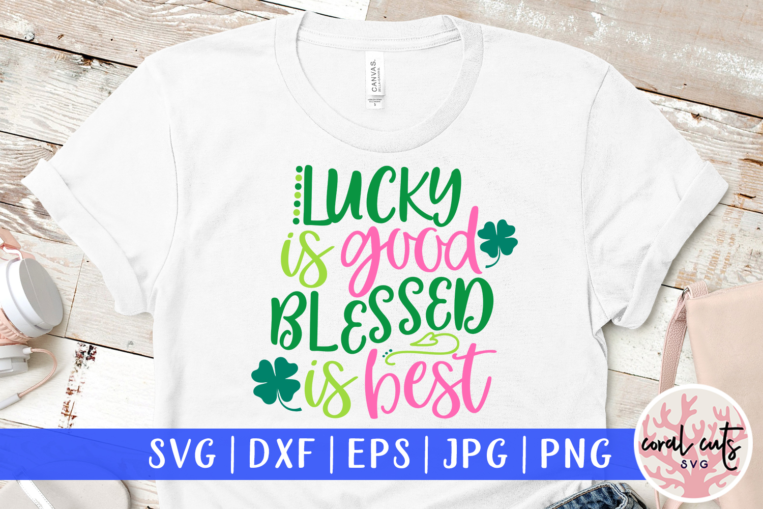 Download Free Lucky Is Good Blessed Is Best Svg File Graphic By Coralcutssvg for Cricut Explore, Silhouette and other cutting machines.