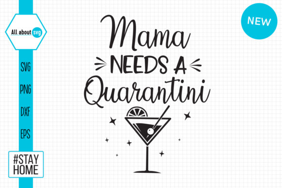 Download Free Mama Needs A Quarantini Graphic By All About Svg Creative Fabrica for Cricut Explore, Silhouette and other cutting machines.