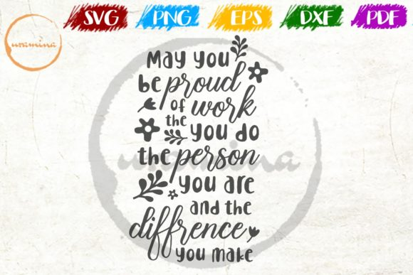 Download Free May You Be Proud Of The Work You Do Grafico Por Uramina for Cricut Explore, Silhouette and other cutting machines.