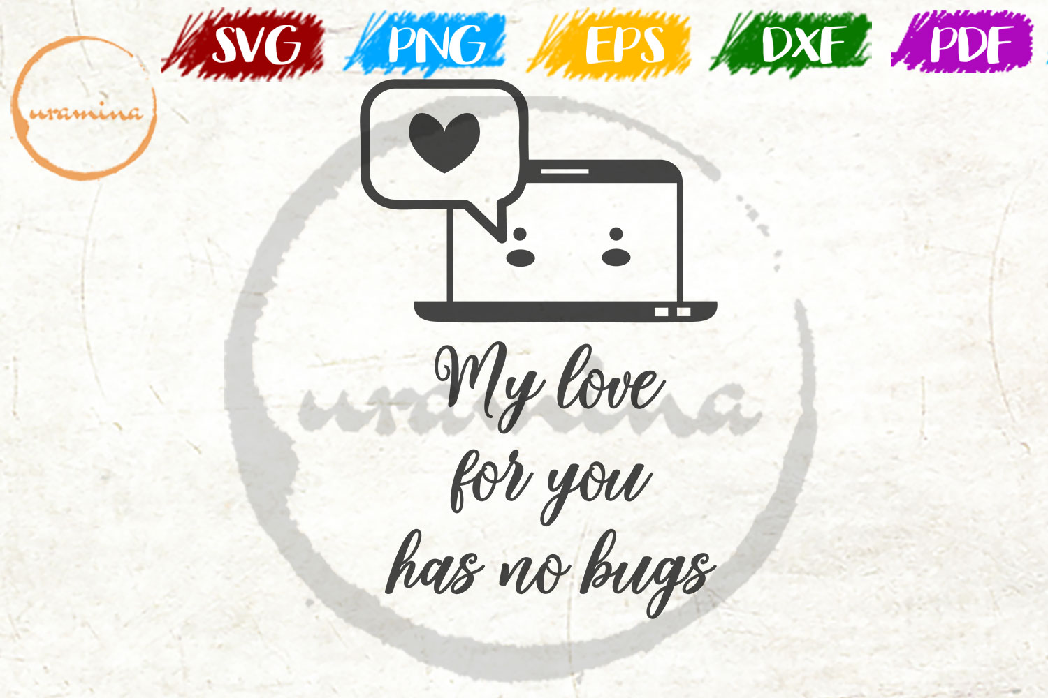 Download Free My Love For You Has No Bugs Graphic By Uramina Creative Fabrica for Cricut Explore, Silhouette and other cutting machines.