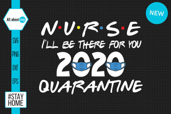 Download Free Nurse 2020 Quarantine Svg Graphic By All About Svg Creative for Cricut Explore, Silhouette and other cutting machines.