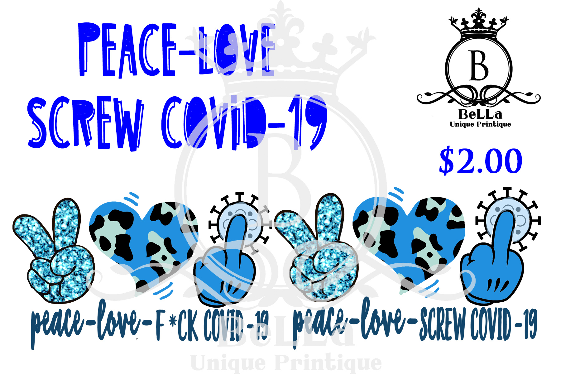 Download Free Peace Love Screw Covid 19 Blue Graphic By Bellauniqueprintique for Cricut Explore, Silhouette and other cutting machines.