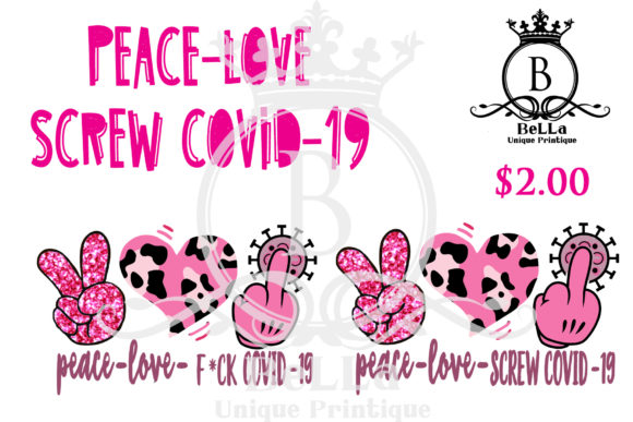 Download Free Peace Love Screw Covid 19 Pink Graphic By Bellauniqueprintique for Cricut Explore, Silhouette and other cutting machines.