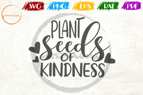 Download Free Plant Seeds Of Kindness Graphic By Uramina Creative Fabrica for Cricut Explore, Silhouette and other cutting machines.