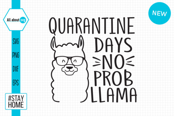 Download Free Quarantine Days No Probllama Svg Graphic By All About Svg for Cricut Explore, Silhouette and other cutting machines.