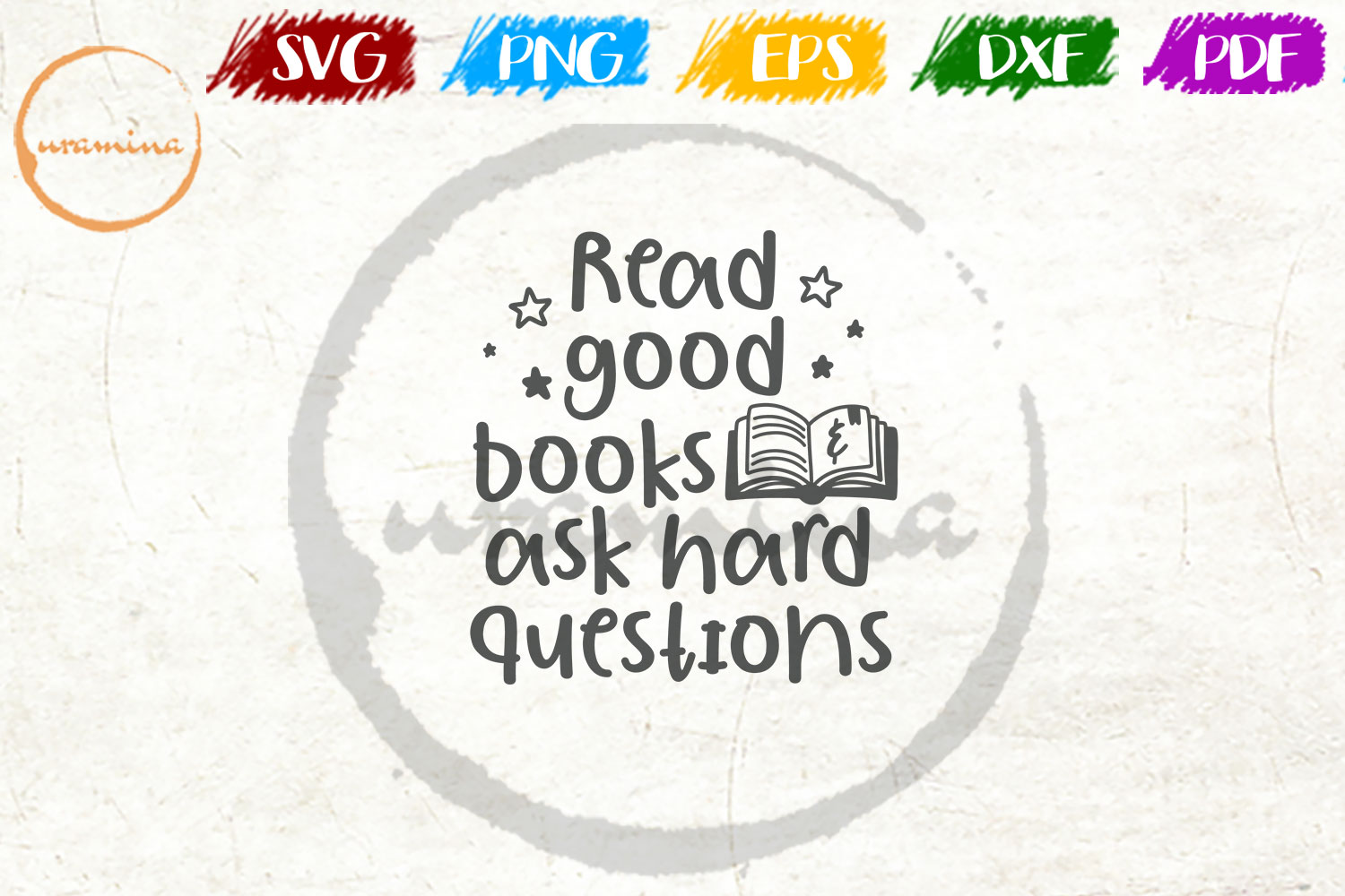 Download Free Read Good Book Ask Hard Question Graphic By Uramina Creative for Cricut Explore, Silhouette and other cutting machines.