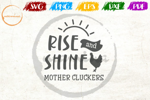 Download Free Rise And Shine Mother Cluckers Graphic By Uramina Creative Fabrica for Cricut Explore, Silhouette and other cutting machines.