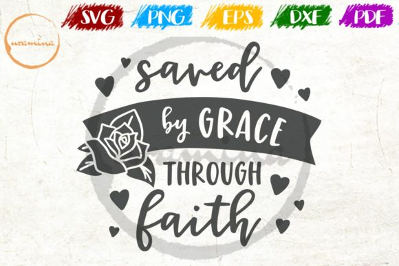 Download Free Saved By Grace Through Faith Graphic By Uramina Creative Fabrica for Cricut Explore, Silhouette and other cutting machines.