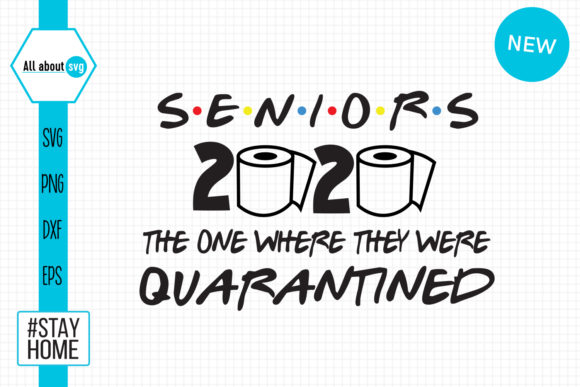 Seniors 2020 Quarantined Graphic Crafts By All About Svg
