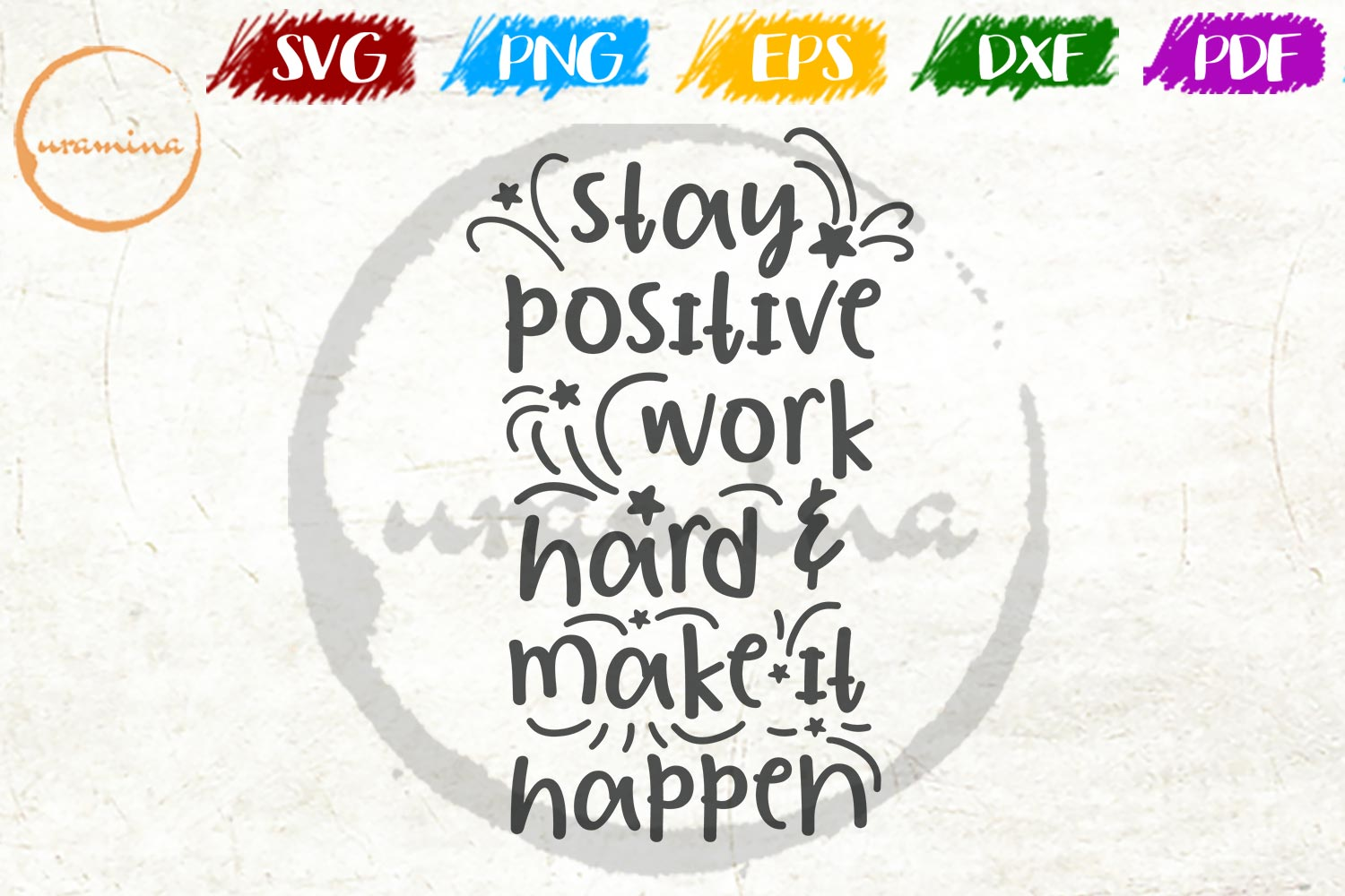 Download Free Stay Positive Work Hard Make It Happen Grafik Von Uramina for Cricut Explore, Silhouette and other cutting machines.