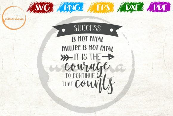 Download Free Success Is Not Final Failure Is Graphic By Uramina Creative for Cricut Explore, Silhouette and other cutting machines.