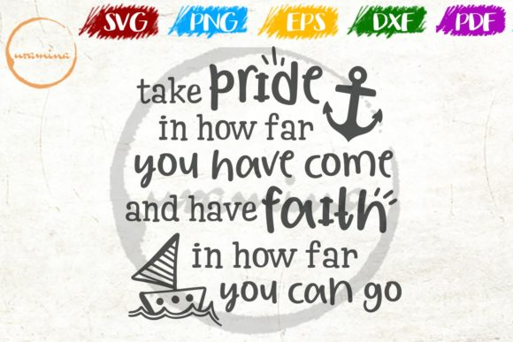 Download Free Take Pride In How Far You Have Come Graphic By Uramina for Cricut Explore, Silhouette and other cutting machines.