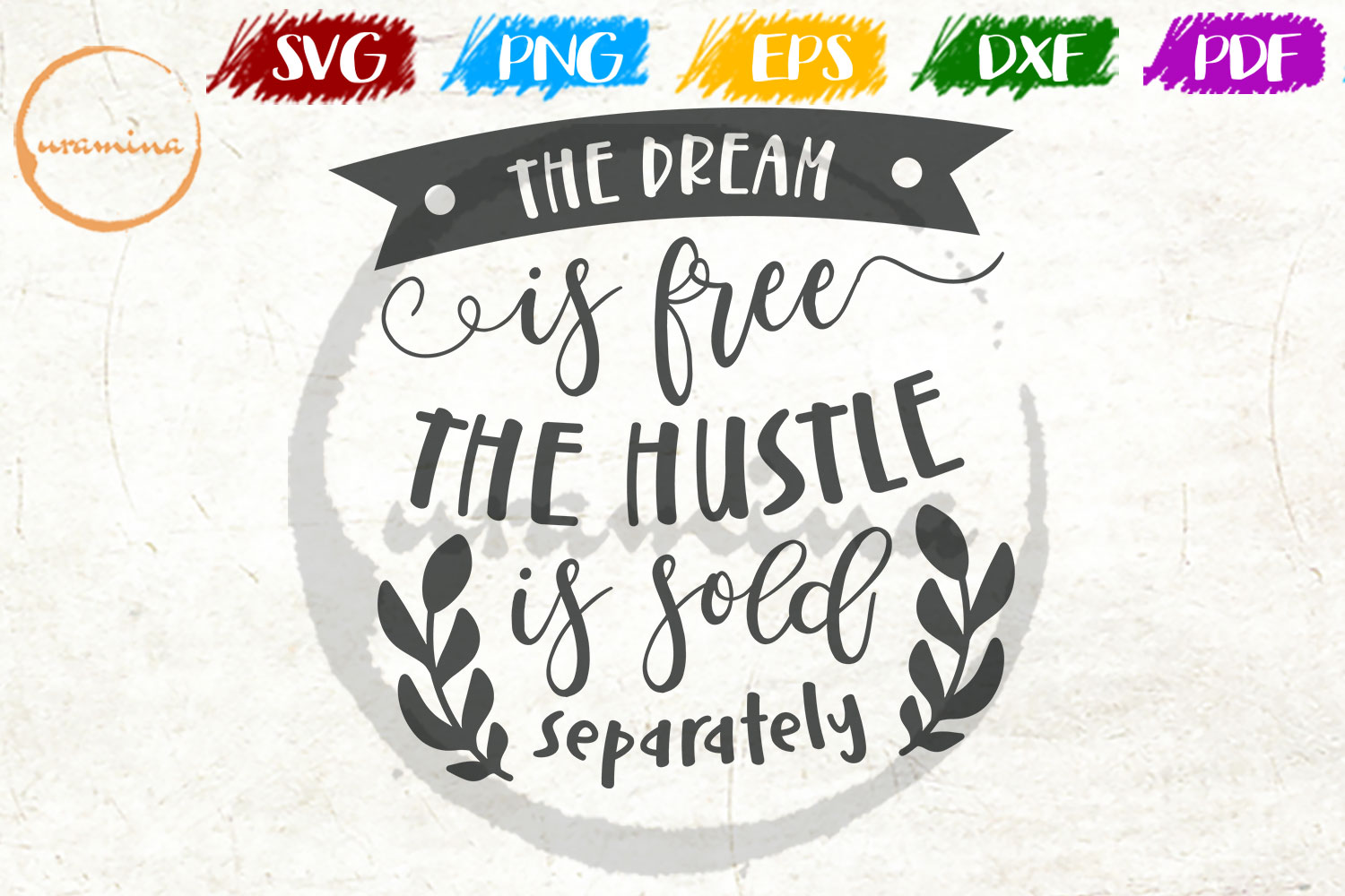 Download Free The Dream Is Free The Hustle If Sold Graphic By Uramina for Cricut Explore, Silhouette and other cutting machines.
