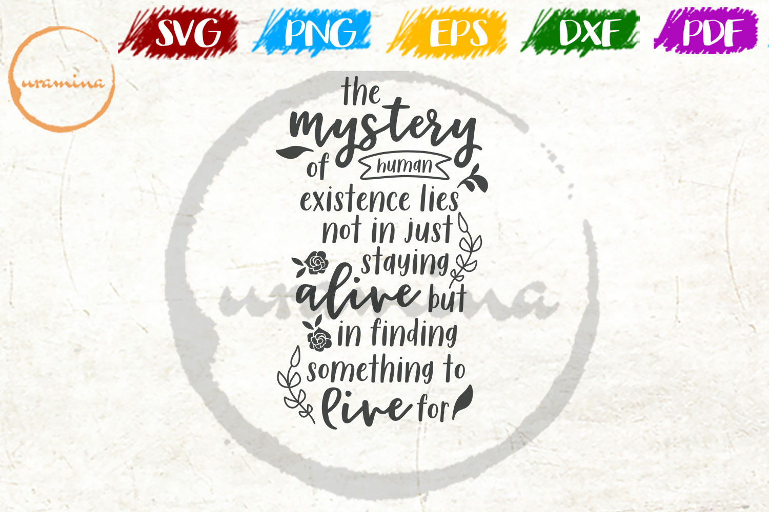 Download Free The Mystery Of Human Existence Lies Not Graphic By Uramina for Cricut Explore, Silhouette and other cutting machines.