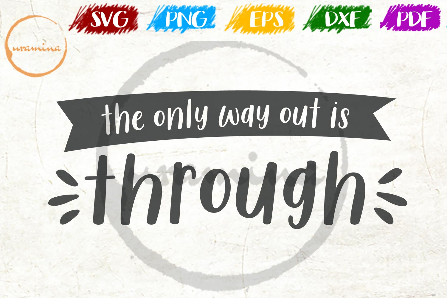 Download Free The Only Way Out Is Through Grafik Von Uramina Creative Fabrica for Cricut Explore, Silhouette and other cutting machines.