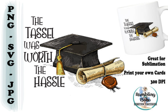 The Tassel Was Worth the Hassle Graphic Illustrations By RamblingBoho