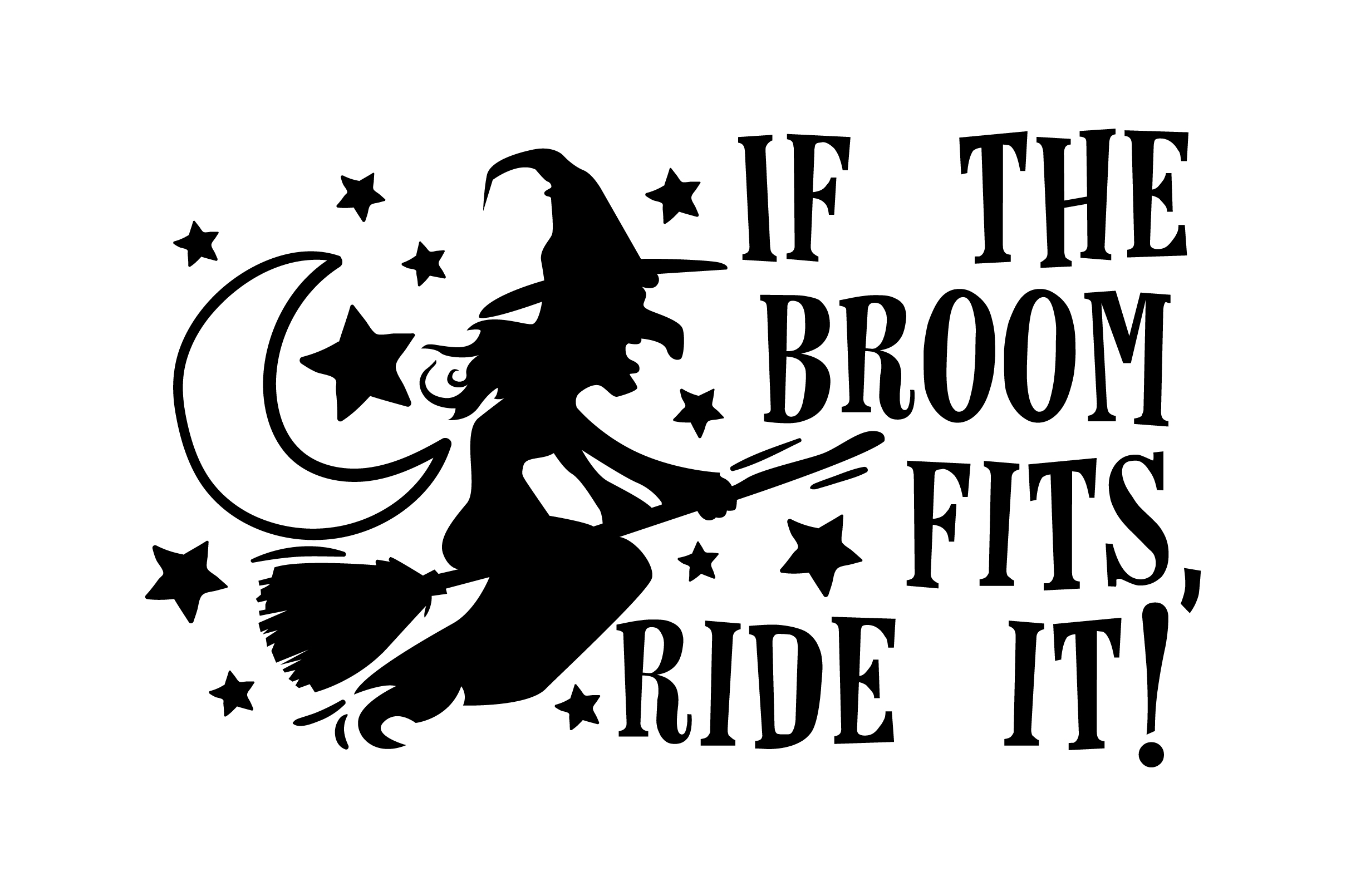 If The Broom Fits Ride It Svg Cut File By Creative Fabrica Crafts Creative Fabrica