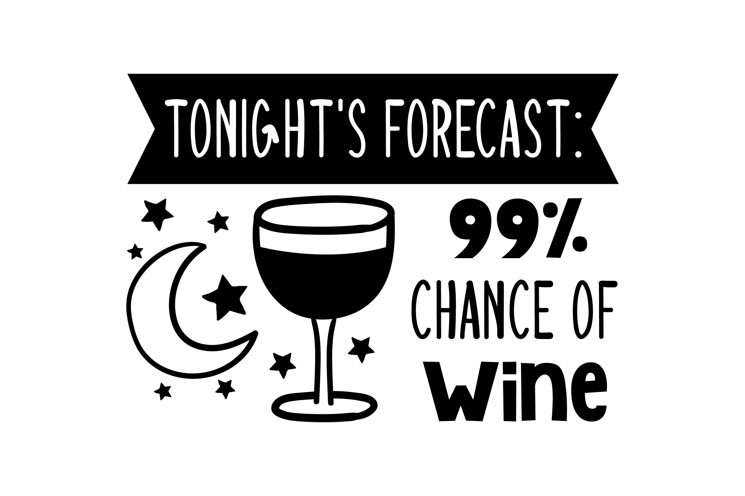 Download Free Tonight S Forecast 99 Chance Of Wine Svg Cut File By Creative for Cricut Explore, Silhouette and other cutting machines.
