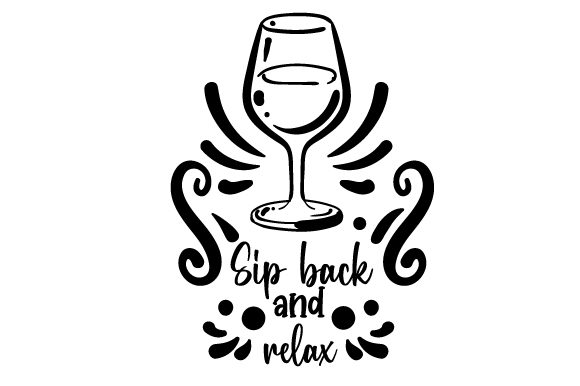 Download Free Sip Back And Relax Svg Cut File By Creative Fabrica Crafts for Cricut Explore, Silhouette and other cutting machines.