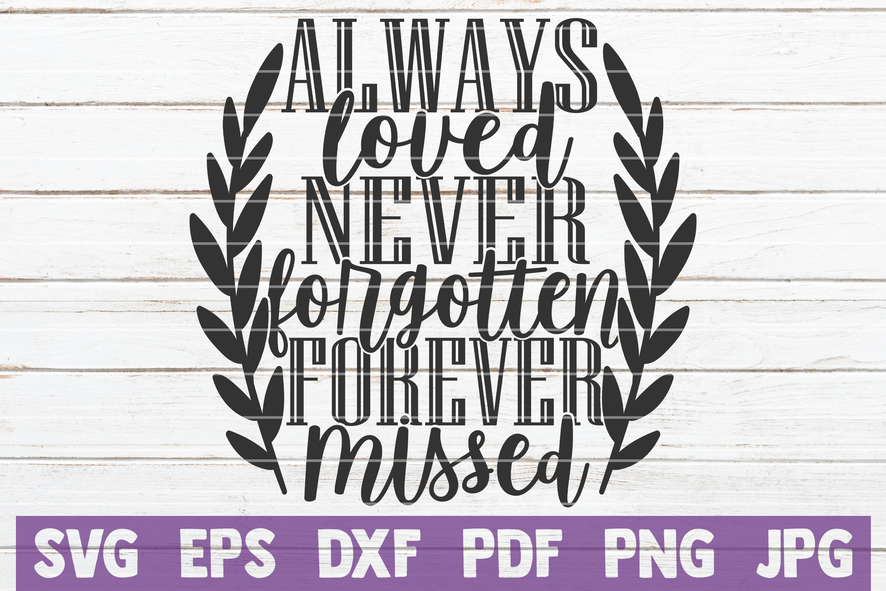 Download Free Always Loved Never Forgotten Graphic By Mintymarshmallows for Cricut Explore, Silhouette and other cutting machines.