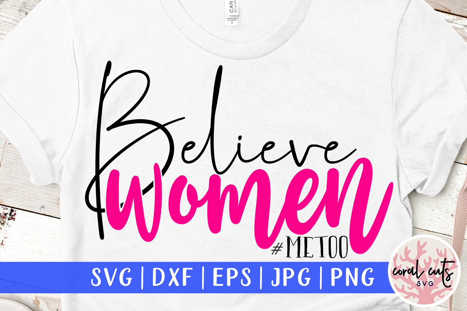 Believe Women Metoo Svg Cut File Graphic By Coralcutssvg