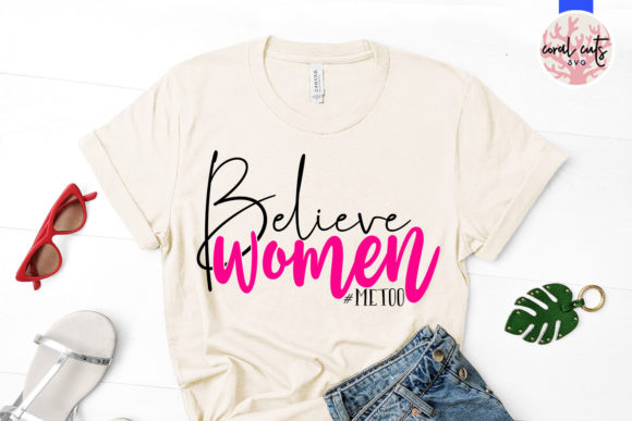 Download Free Believe Women Metoo Svg Cut File Graphic By Coralcutssvg for Cricut Explore, Silhouette and other cutting machines.