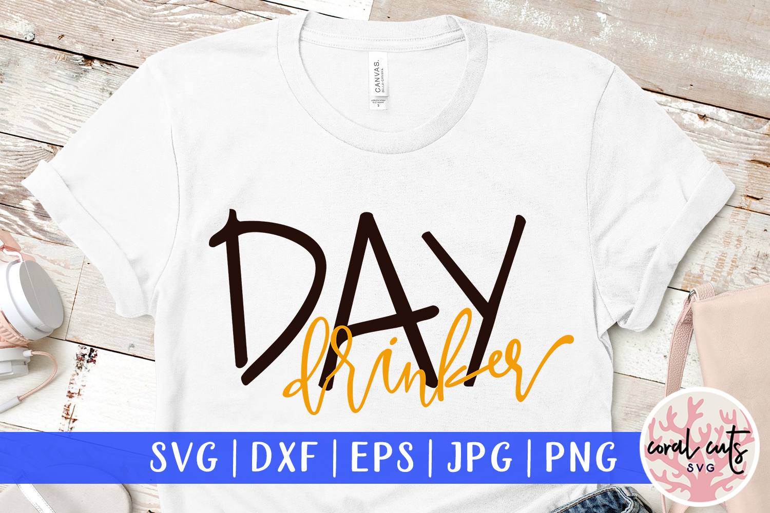 Day Drinker Cut File Graphic By Coralcutssvg Creative Fabrica