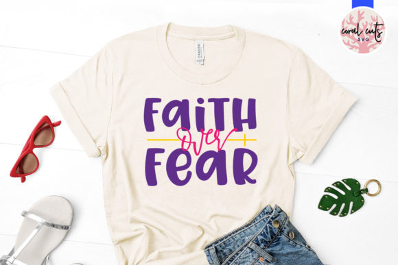 Download Free Faith Over Fear Graphic By Coralcutssvg Creative Fabrica for Cricut Explore, Silhouette and other cutting machines.