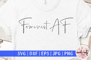 Download Free Feminist Af Cut File Graphic By Coralcutssvg Creative Fabrica for Cricut Explore, Silhouette and other cutting machines.