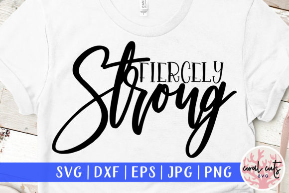 Download Free Fiercely Strong Cut File Graphic By Coralcutssvg Creative Fabrica for Cricut Explore, Silhouette and other cutting machines.