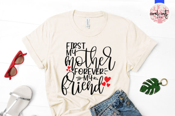 Download Free First My Mother Forever My Friend Svg Graphic By Coralcutssvg SVG Cut Files