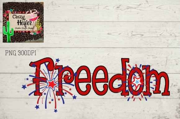 Print on Demand: Freedom July 4th Clipart Graphic Illustrations By Crazy Heifer Design Shoppe