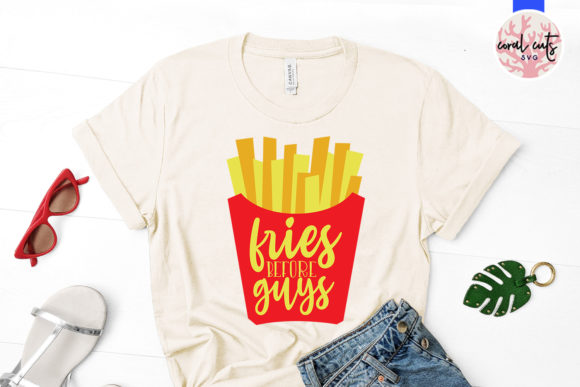 Download Free Fries Before Guys Svg Design Graphic By Coralcutssvg Creative for Cricut Explore, Silhouette and other cutting machines.