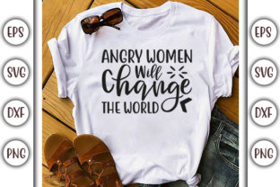Download Free Girl Power Design Angry Women Will Graphic By Graphicsbooth for Cricut Explore, Silhouette and other cutting machines.